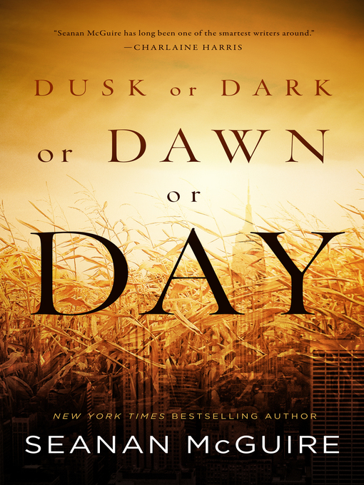 Title details for Dusk or Dark or Dawn or Day by Seanan McGuire - Available