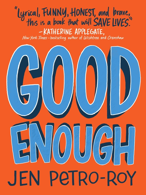 Title details for Good Enough by Jen Petro-Roy - Available