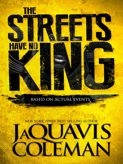 Title details for The Streets Have No King by JaQuavis Coleman - Wait list