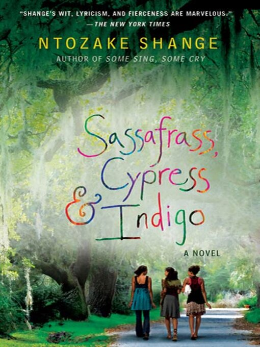 Title details for Sassafrass, Cypress & Indigo by Ntozake Shange - Wait list