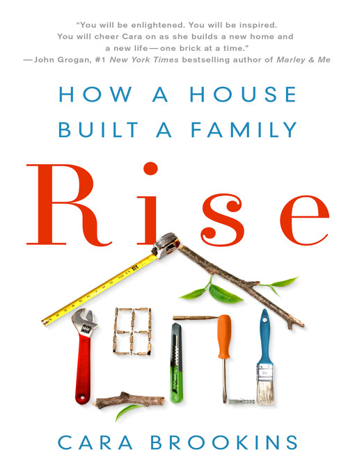 Title details for Rise--How a House Built a Family by Cara Brookins - Wait list