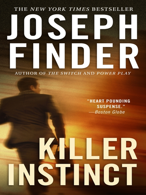 Title details for Killer Instinct by Joseph Finder - Available