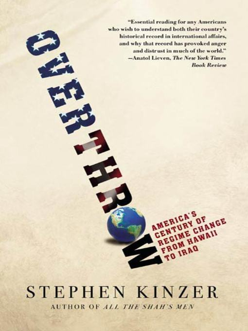 Title details for Overthrow by Stephen Kinzer - Available