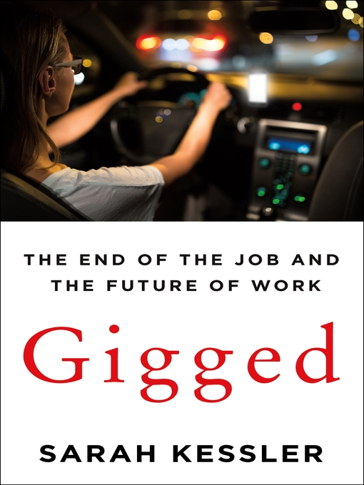 Title details for Gigged by Sarah Kessler - Available