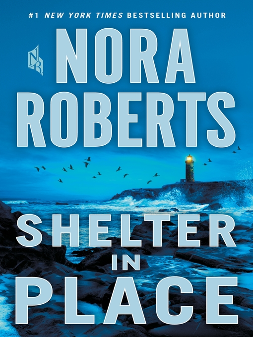 Title details for Shelter in Place by Nora Roberts - Wait list