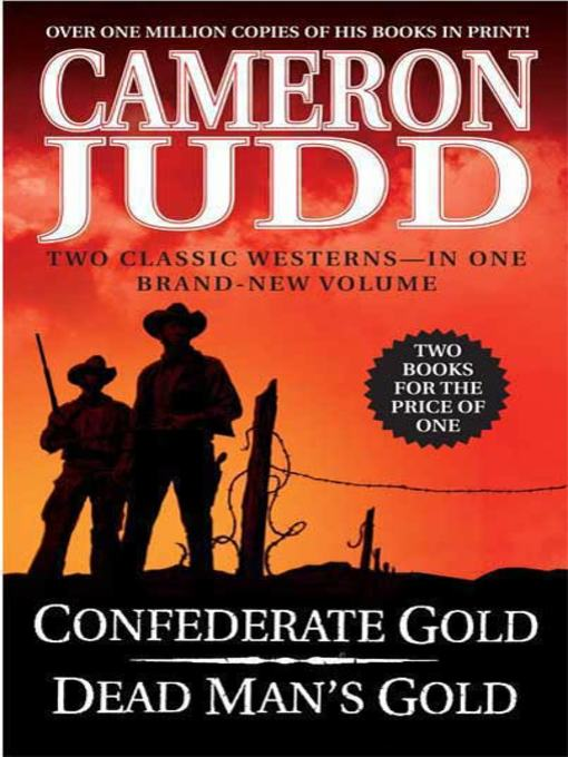 Title details for Confederate Gold / Dead Man's Gold by Cameron Judd - Available