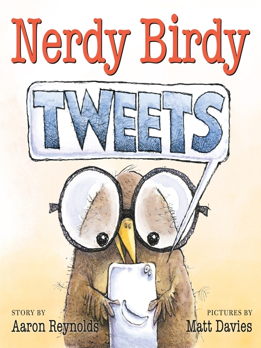 Title details for Nerdy Birdy Tweets by Aaron Reynolds - Available