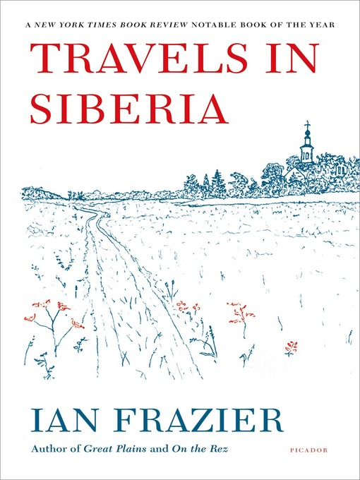 Title details for Travels in Siberia by Ian Frazier - Wait list