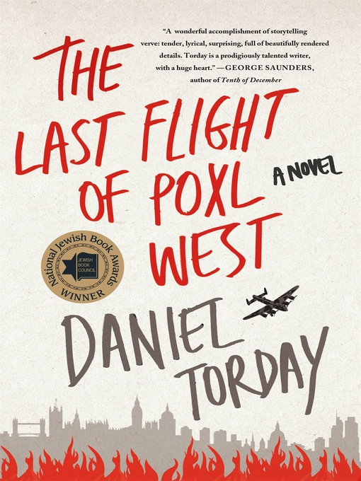 Title details for The Last Flight of Poxl West by Daniel Torday - Available