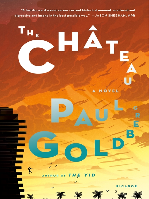 Title details for The Château by Paul Goldberg - Available
