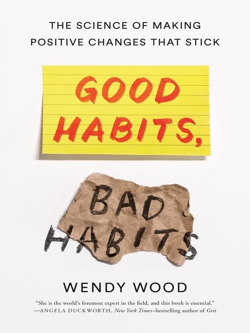 Title details for Good Habits, Bad Habits by Wendy Wood - Wait list