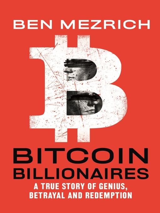 Title details for Bitcoin Billionaires by Ben Mezrich - Available