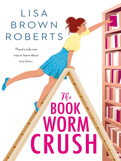 Title details for The Bookworm Crush by Lisa Brown Roberts - Available