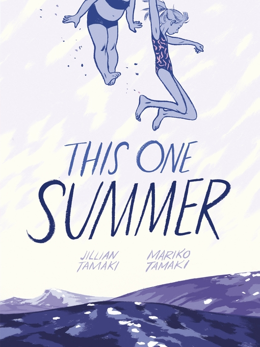 Title details for This One Summer by Jillian Tamaki - Wait list