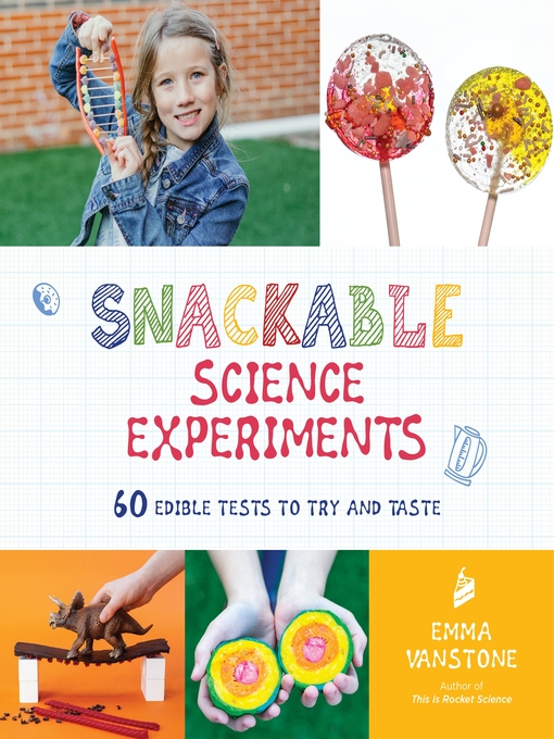 Title details for Snackable Science Experiments by Emma Vanstone - Available