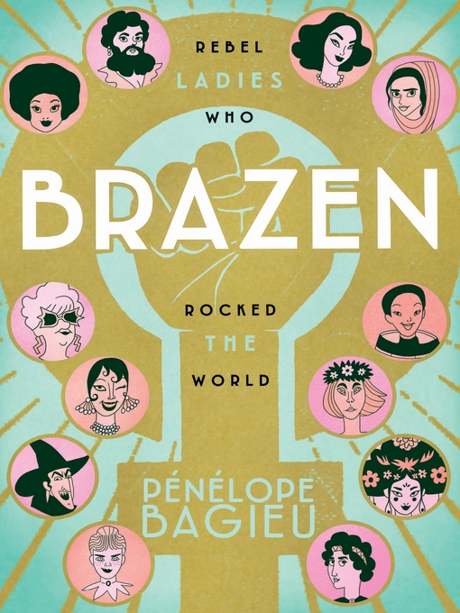 Title details for Brazen by Pénélope Bagieu - Available