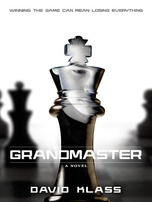 Title details for Grandmaster by David Klass - Available