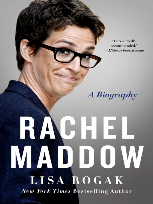 Title details for Rachel Maddow by Lisa Rogak - Available
