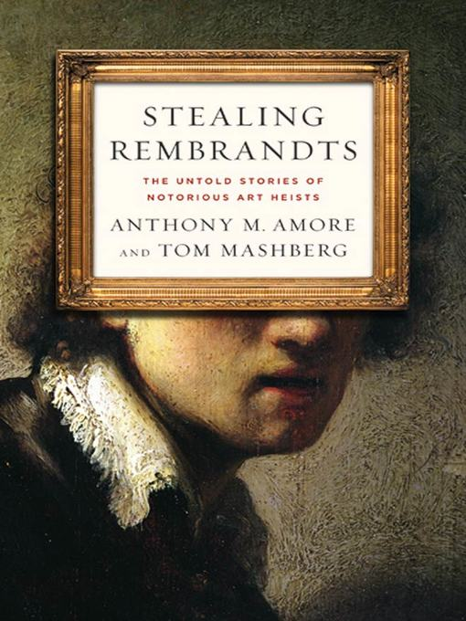Title details for Stealing Rembrandts by Anthony M. Amore - Wait list