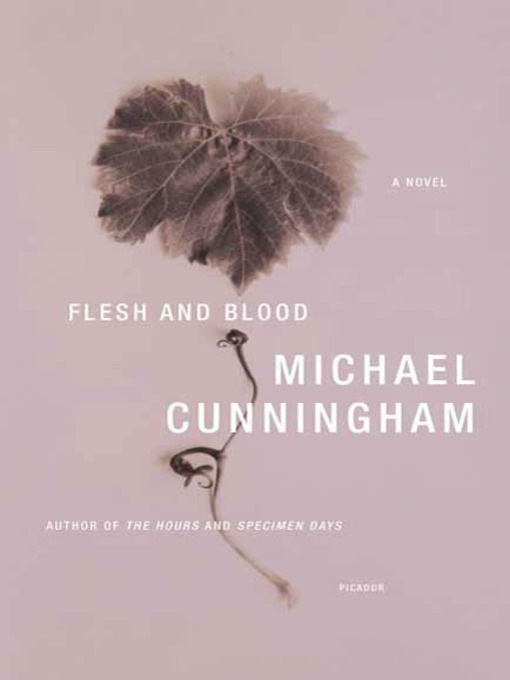 Title details for Flesh and Blood by Michael Cunningham - Available