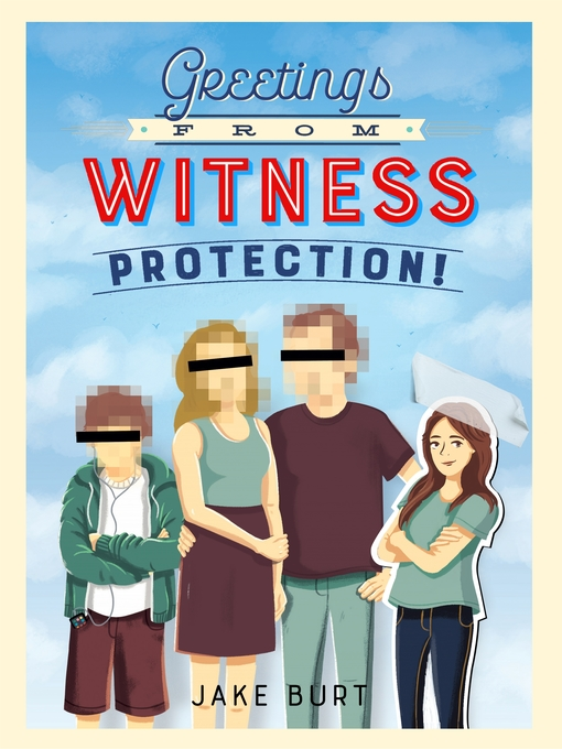 Title details for Greetings from Witness Protection! by Jake Burt - Wait list
