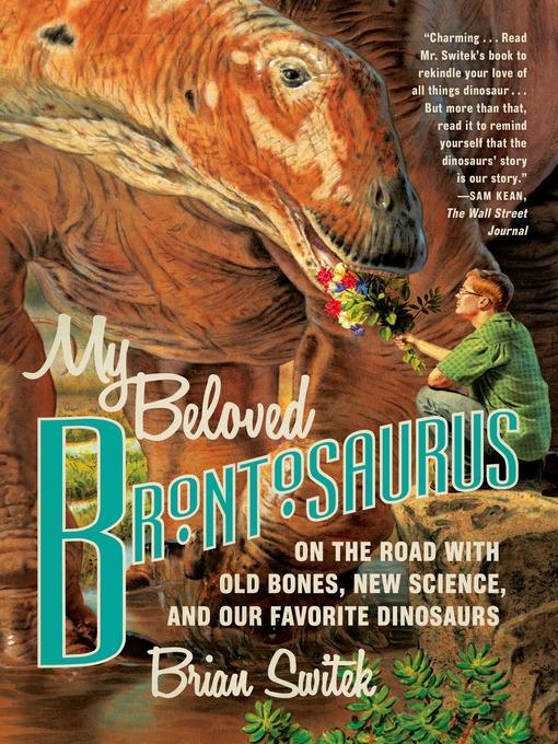 Title details for My Beloved Brontosaurus by Brian Switek - Wait list