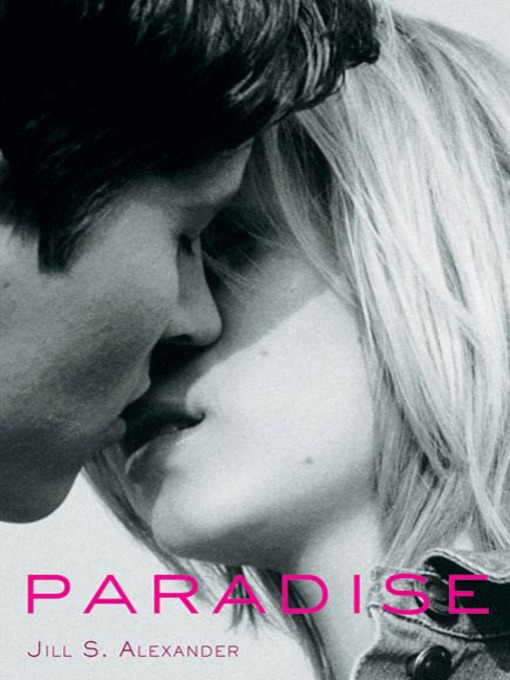 Title details for Paradise by Jill S. Alexander - Available