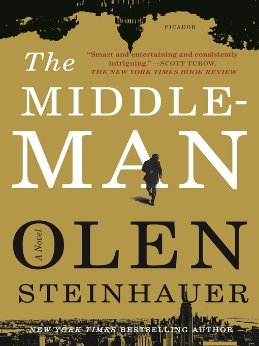 Title details for The Middleman by Olen Steinhauer - Available