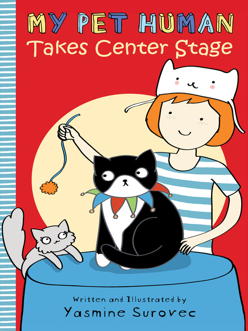 Title details for My Pet Human Takes Center Stage by Yasmine Surovec - Available