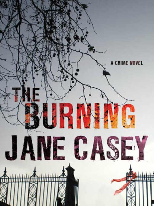 Title details for The Burning by Jane Casey - Available