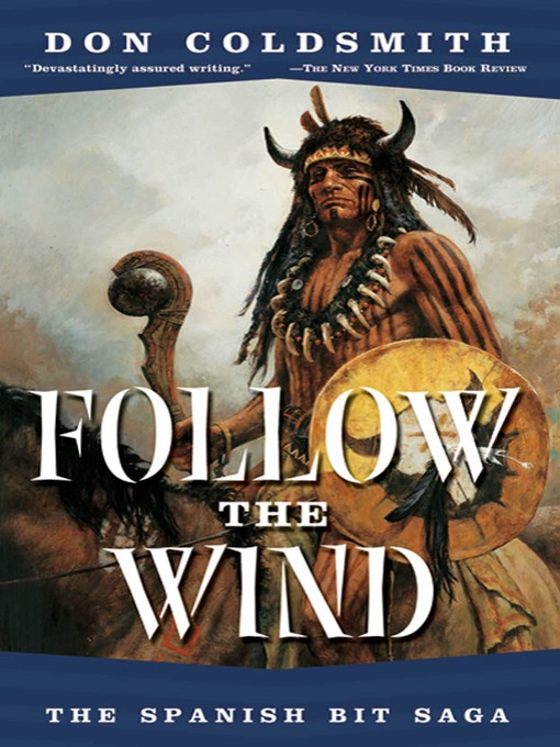 Title details for Follow the Wind by Don Coldsmith - Available