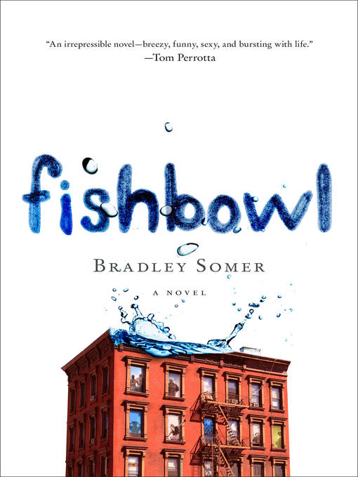 Title details for Fishbowl by Bradley Somer - Available