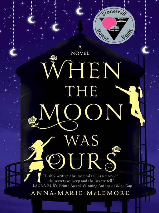 Title details for When the Moon Was Ours by Anna-Marie McLemore - Wait list