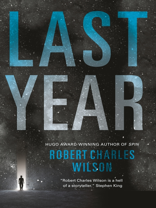 Title details for Last Year by Robert Charles Wilson - Available