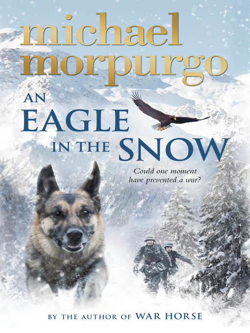 Title details for An Eagle in the Snow by Michael Morpurgo - Available