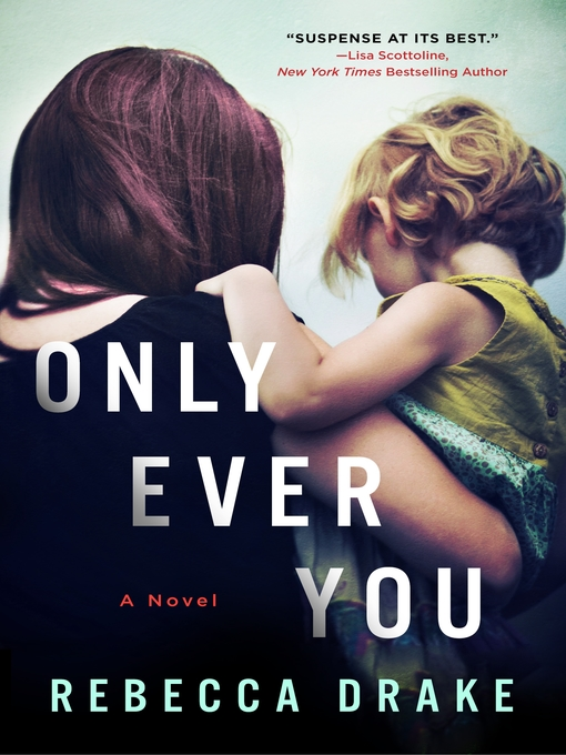 Title details for Only Ever You by Rebecca Drake - Available