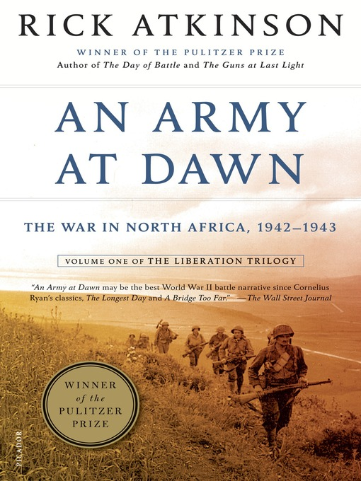 Title details for An Army at Dawn: The War in North Africa, 1942-1943 by Rick Atkinson - Wait list