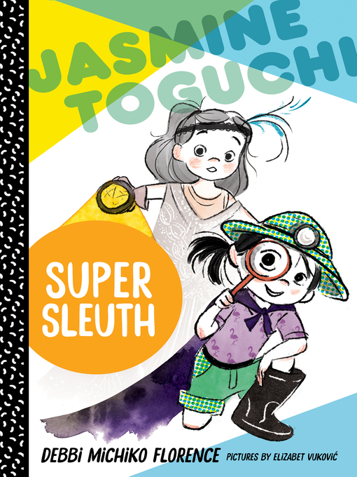 Title details for Jasmine Toguchi, Super Sleuth by Debbi Michiko Florence - Available