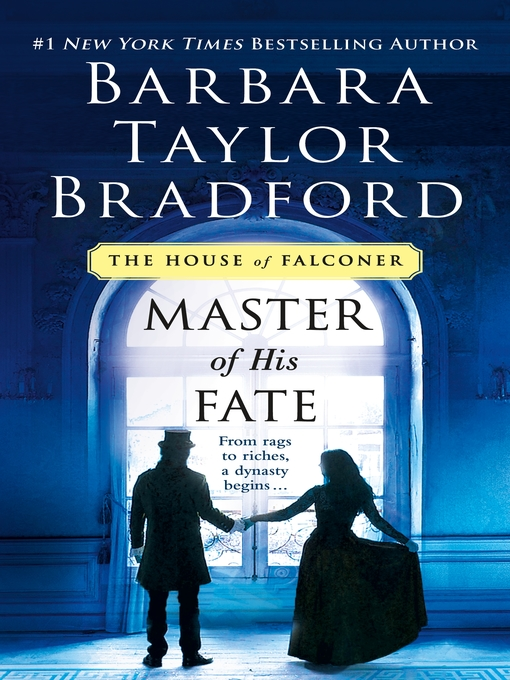 Title details for Master of His Fate by Barbara Taylor Bradford - Wait list