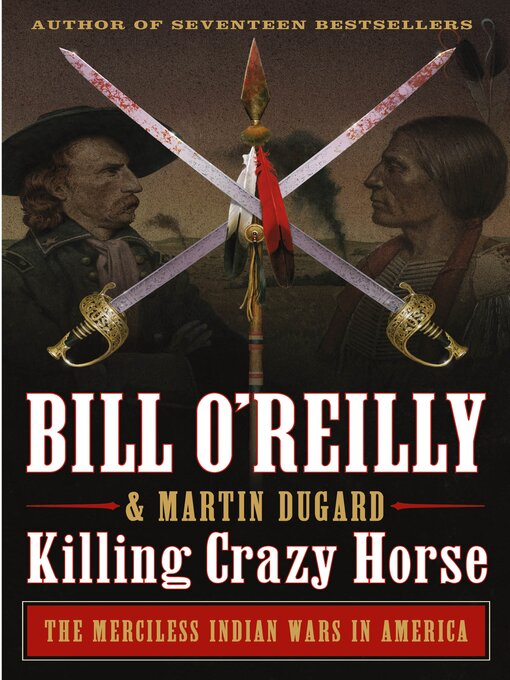 Title details for Killing Crazy Horse by Bill O'Reilly - Wait list