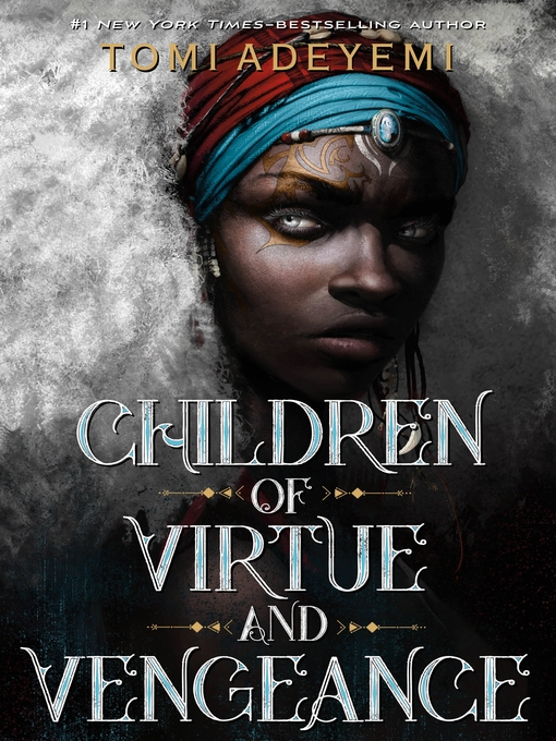 Title details for Children of Virtue and Vengeance by Tomi Adeyemi - Available