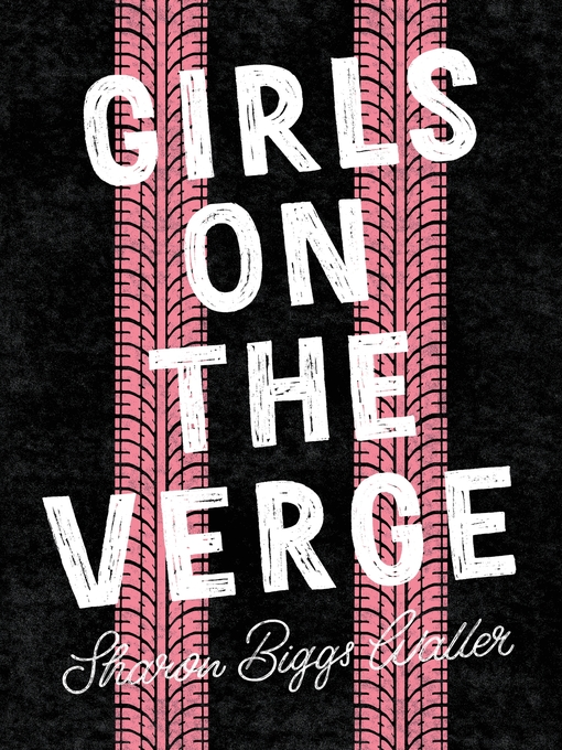 Title details for Girls on the Verge by Sharon Biggs Waller - Available