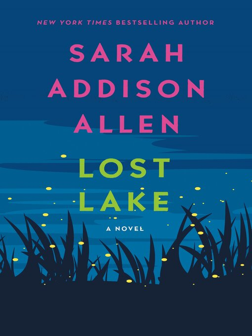 Title details for Lost Lake by Sarah Addison Allen - Available