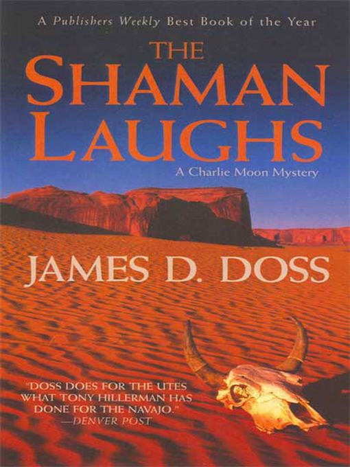 Title details for The Shaman Laughs by James D. Doss - Available