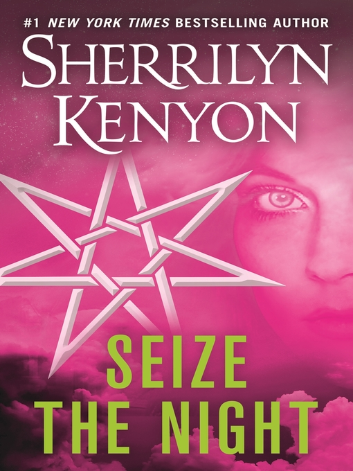 Title details for Seize the Night by Sherrilyn Kenyon - Wait list
