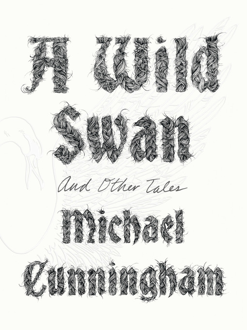 Title details for A Wild Swan by Michael Cunningham - Wait list