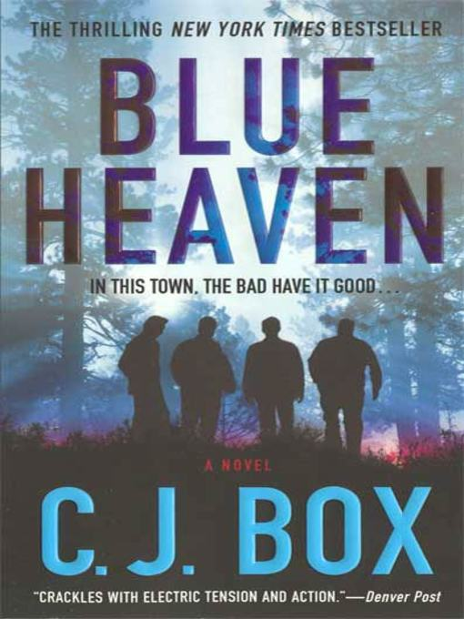 Title details for Blue Heaven by C. J. Box - Wait list