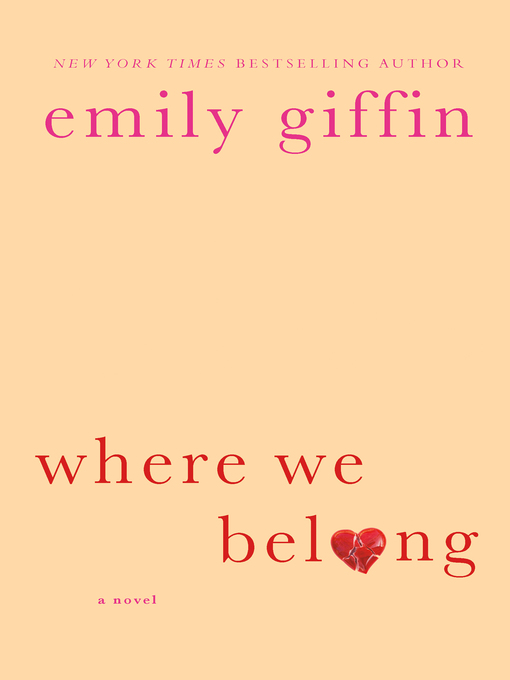 Title details for Where We Belong by Emily Giffin - Wait list