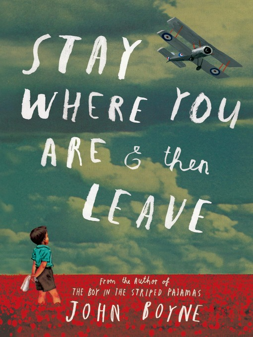 Title details for Stay Where You Are and Then Leave by John Boyne - Wait list