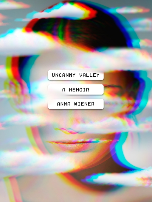 Title details for Uncanny Valley by Anna Wiener - Available